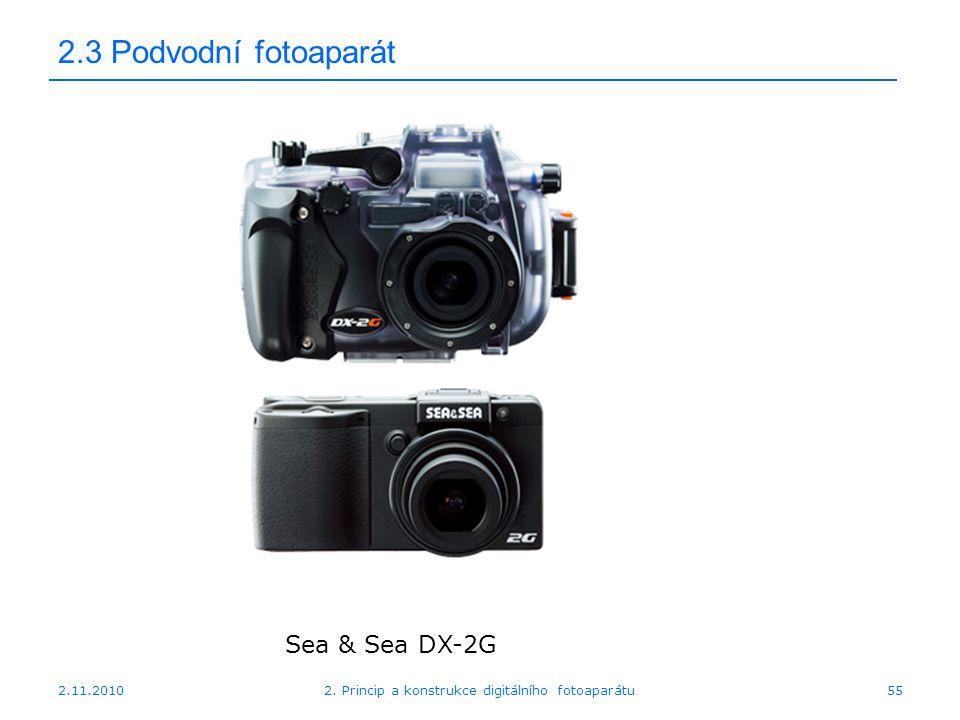 2.11.20102. Princip a konstrukce digitálního fotoaparátu55 2.3 Podvodní fotoaparát Sea & Sea DX-2G