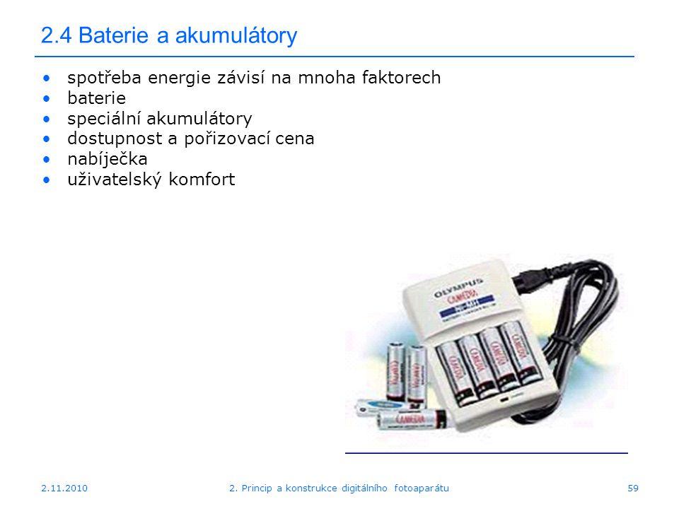 2.11.20102. Princip a konstrukce digitálního fotoaparátu59 2.4 Baterie a akumulátory spotřeba energie závisí na mnoha faktorech baterie speciální akum