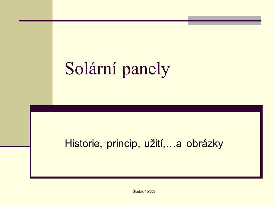 Škebloň 2009 Solární panely Historie, princip, užití,…a obrázky