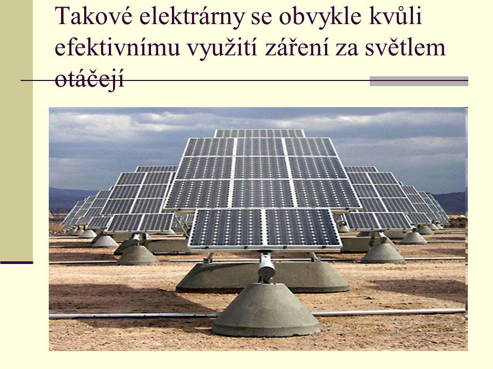Takové elektrárny se obvykle kvůli efektivnímu využití záření za světlem otáčejí