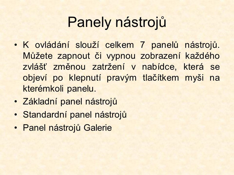 Panely nástrojů K ovládání slouží celkem 7 panelů nástrojů.