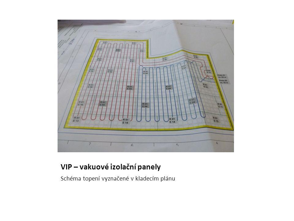 VIP – vakuové izolační panely Schéma topení vyznačené v kladecím plánu