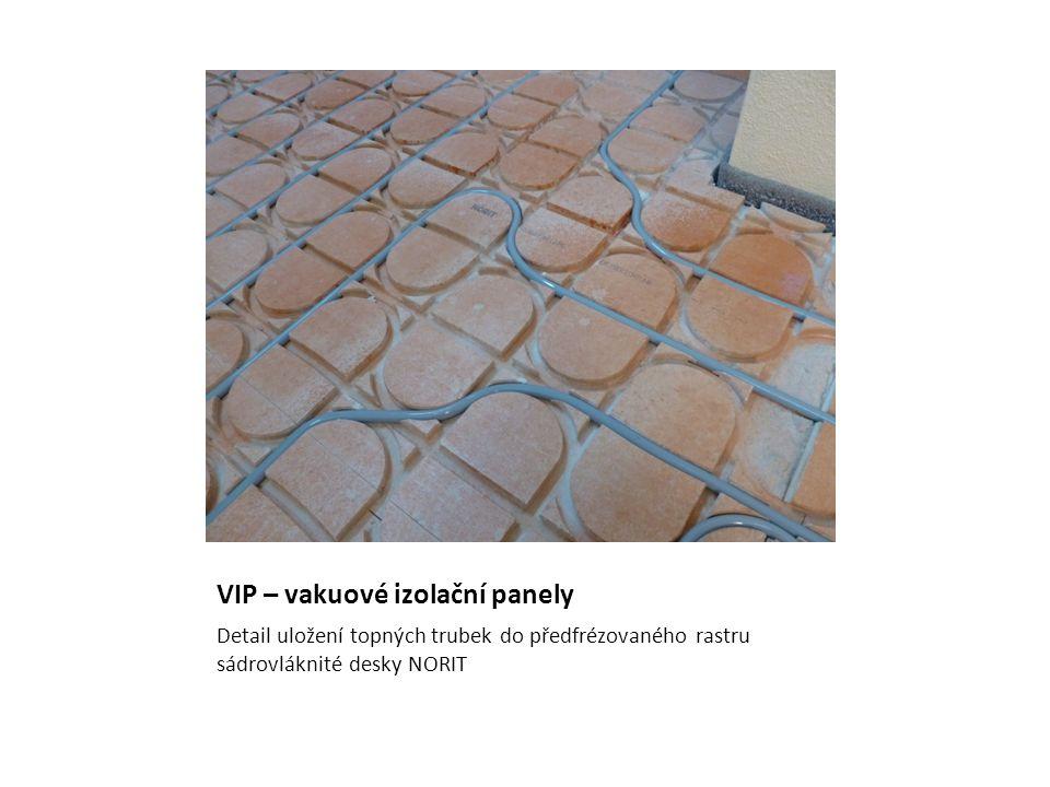 VIP – vakuové izolační panely Detail uložení topných trubek do předfrézovaného rastru sádrovláknité desky NORIT