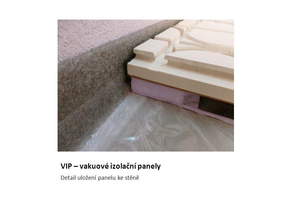 VIP – vakuové izolační panely Detail uložení panelu ke stěně