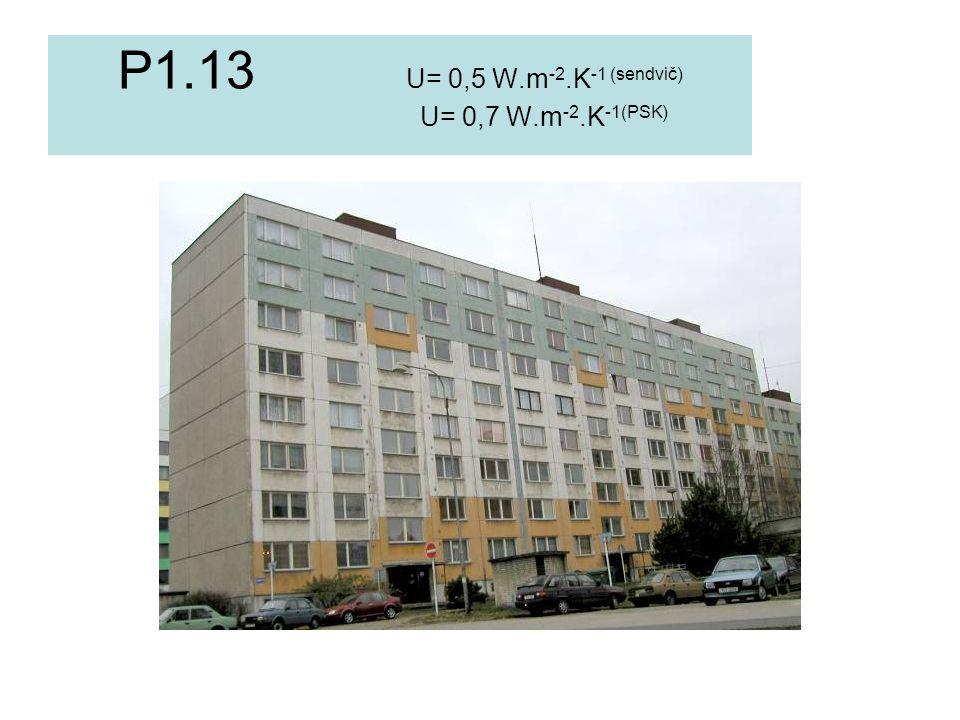 P1.13 U= 0,5 W.m -2.K -1 (sendvič) U= 0,7 W.m -2.K -1(PSK)