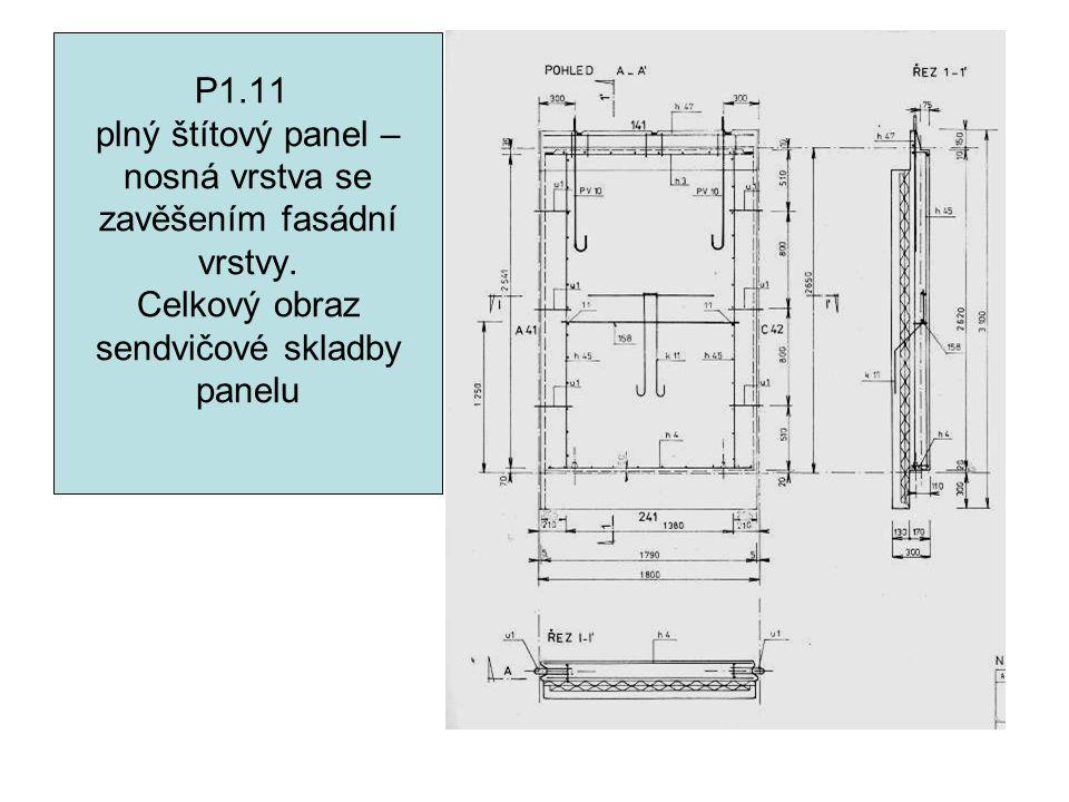 P1.11 plný štítový panel – nosná vrstva se zavěšením fasádní vrstvy. Celkový obraz sendvičové skladby panelu