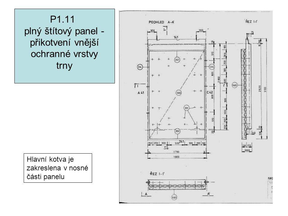 P1.11 plný štítový panel - přikotvení vnější ochranné vrstvy trny Hlavní kotva je zakreslena v nosné části panelu