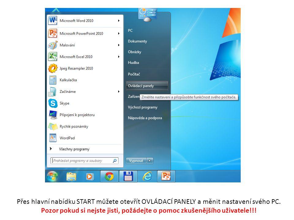 Přes hlavní nabídku START můžete otevřít OVLÁDACÍ PANELY a měnit nastavení svého PC.