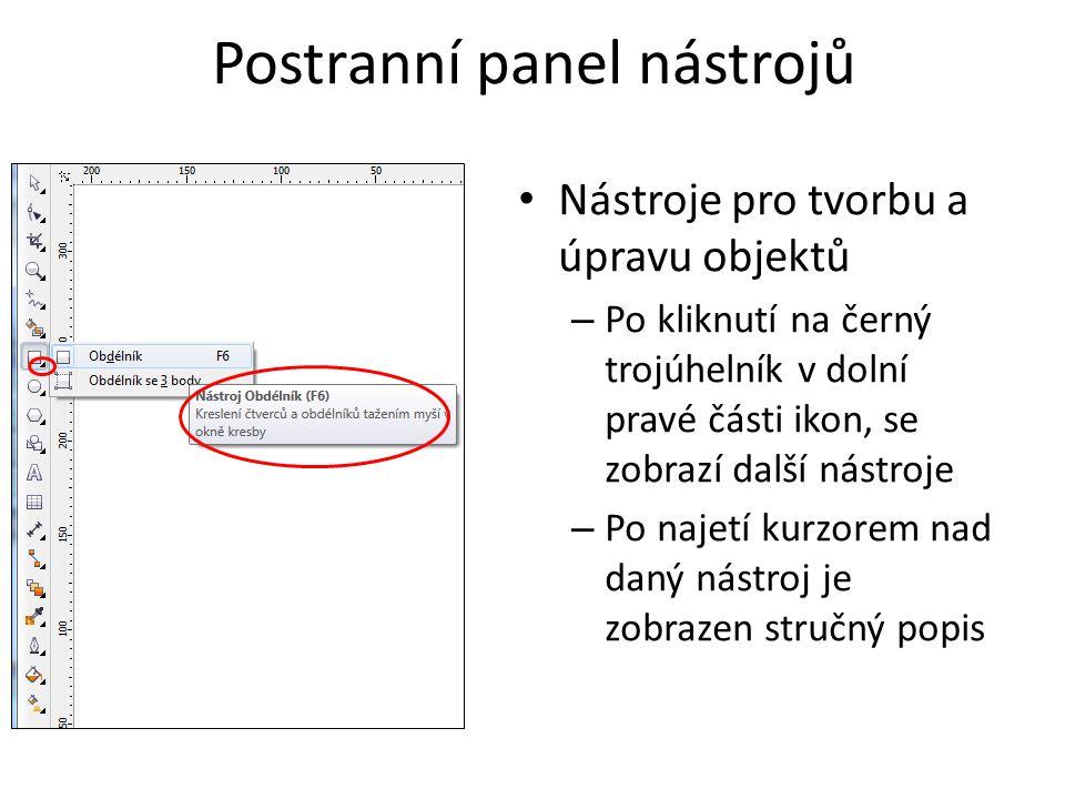 Postranní panel nástrojů Nástroje pro tvorbu a úpravu objektů – Po kliknutí na černý trojúhelník v dolní pravé části ikon, se zobrazí další nástroje – Po najetí kurzorem nad daný nástroj je zobrazen stručný popis