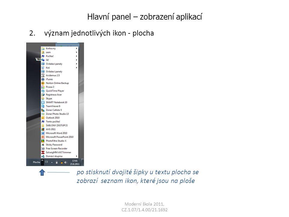 Moderní škola 2011, CZ.1.07/1.4.00/21.1692 Hlavní panel – zobrazení aplikací 2.