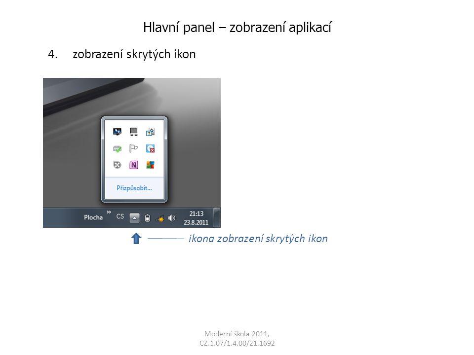 Moderní škola 2011, CZ.1.07/1.4.00/21.1692 Hlavní panel – zobrazení aplikací 4.