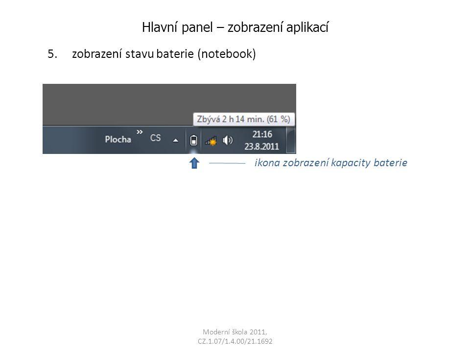 Moderní škola 2011, CZ.1.07/1.4.00/21.1692 Hlavní panel – zobrazení aplikací 5.