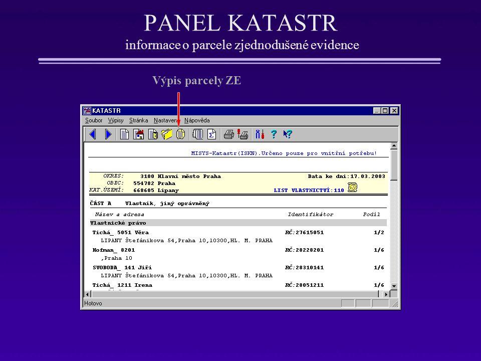 PANEL KATASTR informace o parcele zjednodušené evidence Výpis parcely ZE