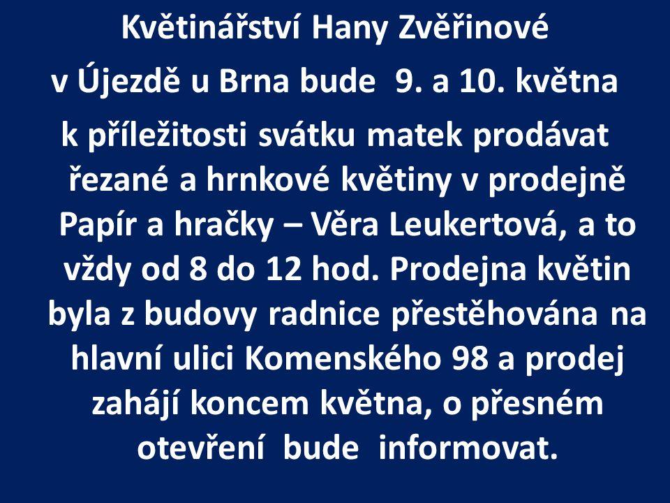 Květinářství Hany Zvěřinové v Újezdě u Brna bude 9.