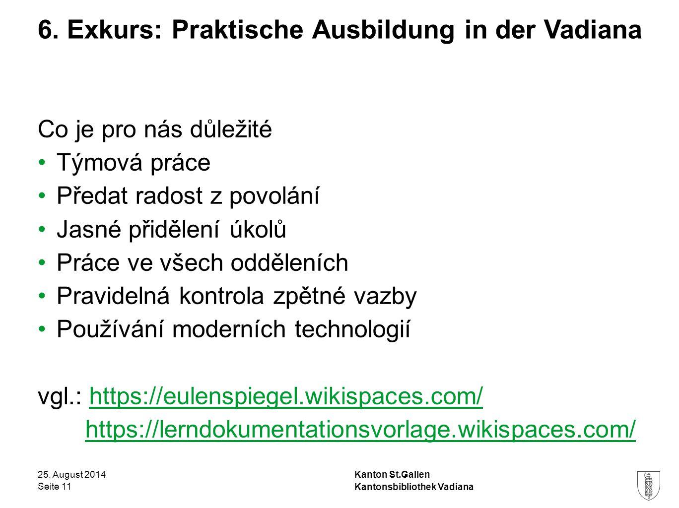 Kanton St.Gallen 6. Exkurs: Praktische Ausbildung in der Vadiana 25.
