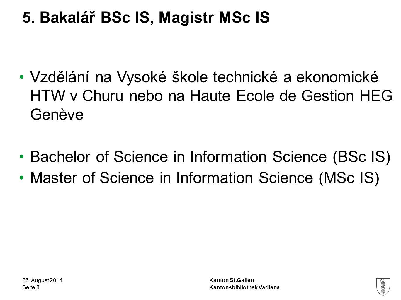 Kanton St.Gallen 5. Bakalář BSc IS, Magistr MSc IS 25.