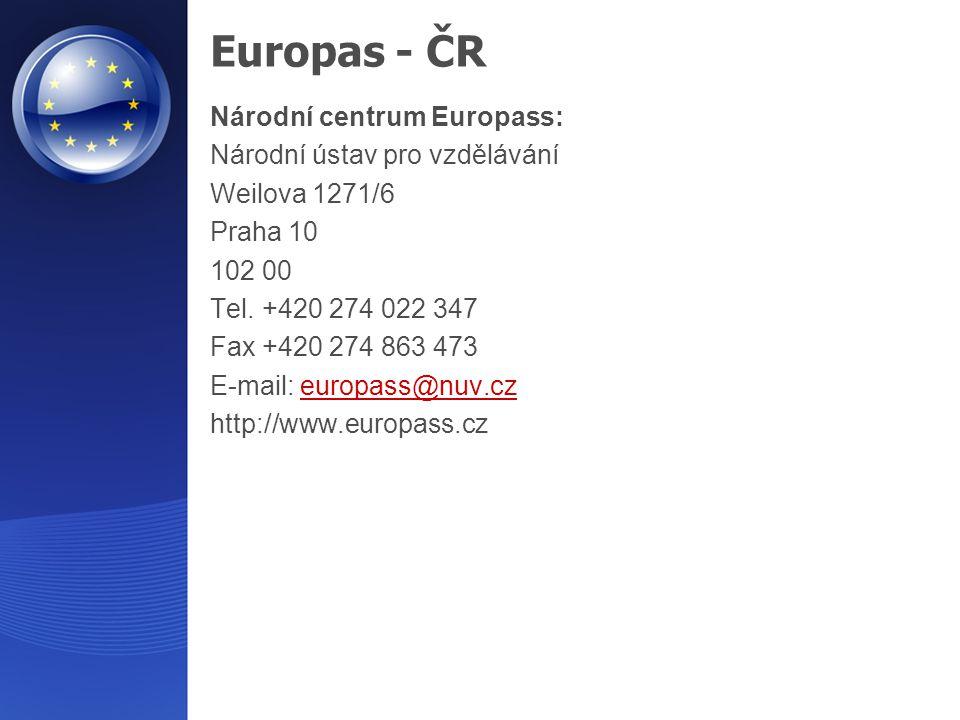 Europas - ČR Národní centrum Europass: Národní ústav pro vzdělávání Weilova 1271/6 Praha 10 102 00 Τel. +420 274 022 347 Fax +420 274 863 473 E-mail: