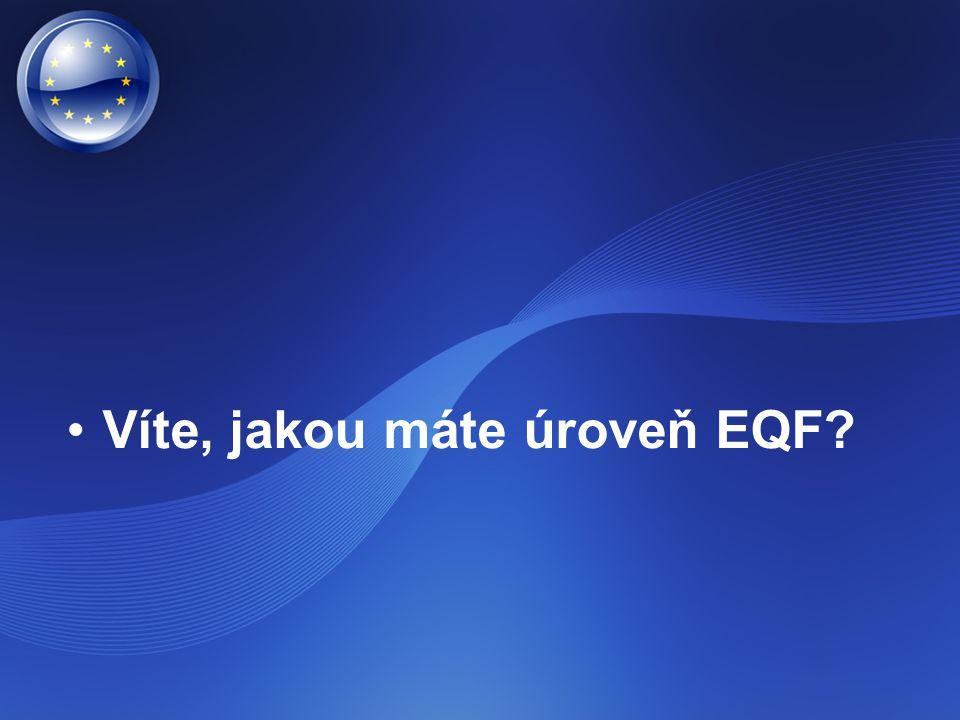 Víte, jakou máte úroveň EQF?