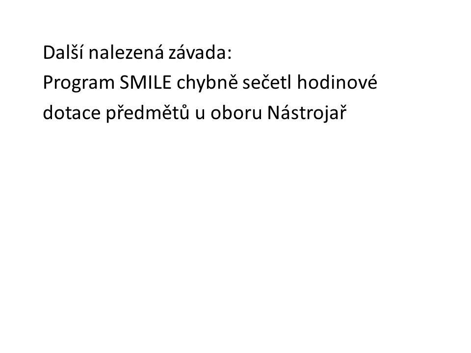 Další nalezená závada: Program SMILE chybně sečetl hodinové dotace předmětů u oboru Nástrojař