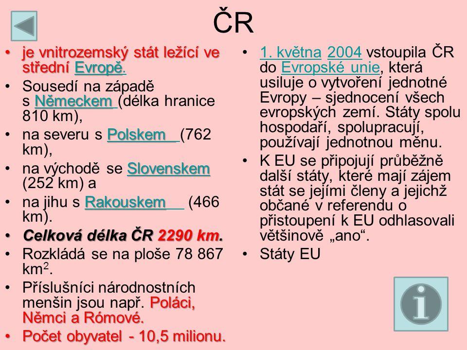 ČR je vnitrozemský stát ležící ve střední Evropěje vnitrozemský stát ležící ve střední Evropě.Evropě.