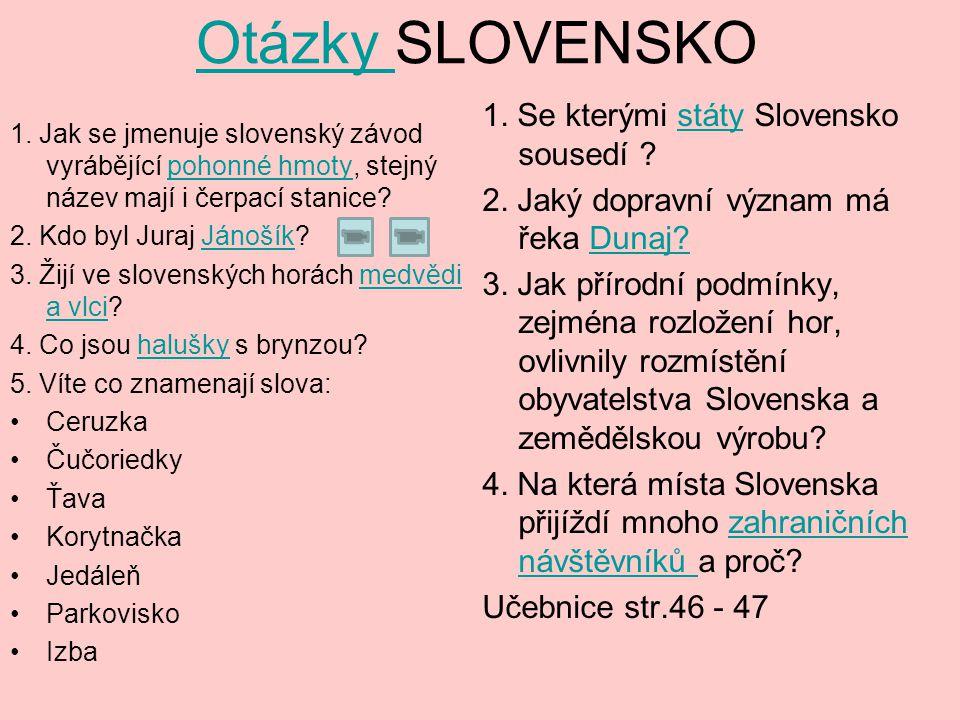 Otázky Otázky SLOVENSKO 1.