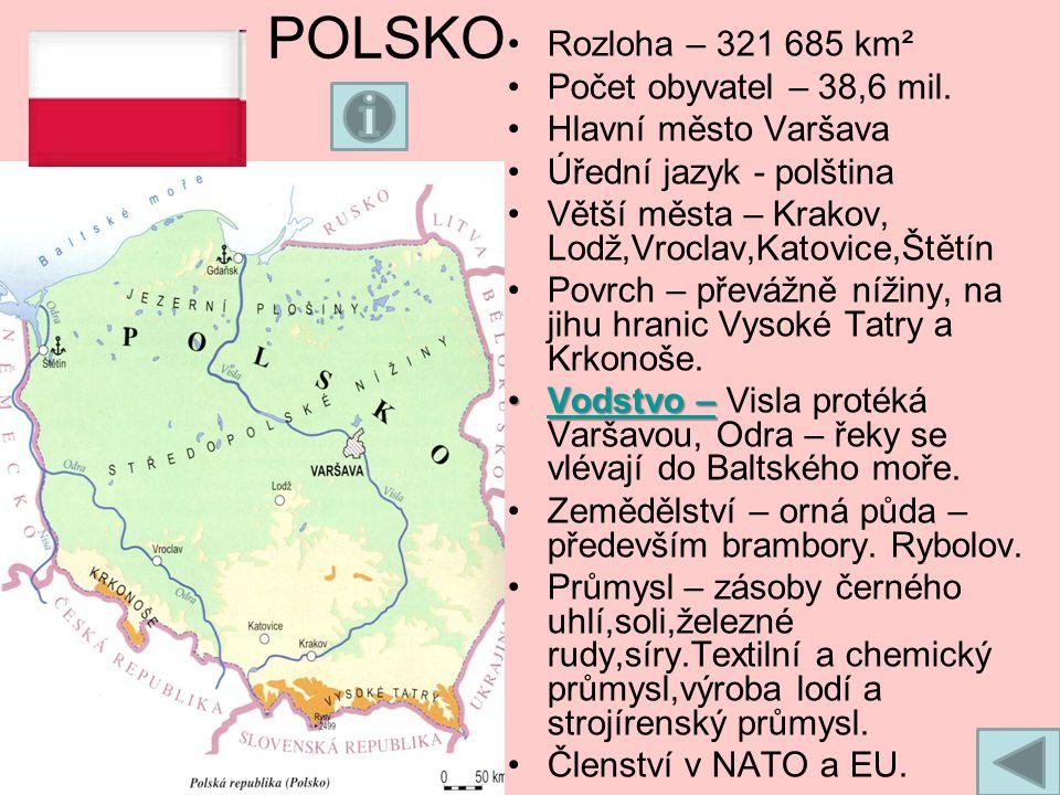 POLSKO Rozloha – 321 685 km² Počet obyvatel – 38,6 mil.