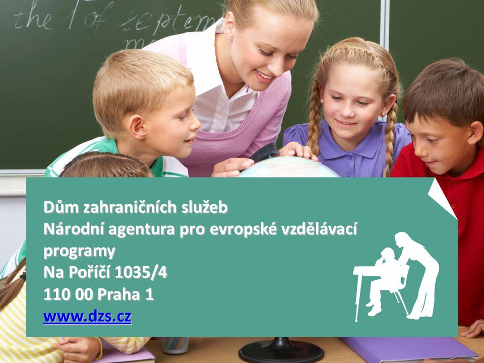 Dům zahraničních služeb Národní agentura pro evropské vzdělávací programy Na Poříčí 1035/4 110 00 Praha 1 www.dzs.cz www.dzs.cz