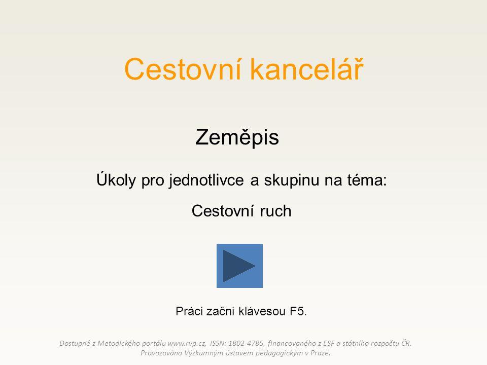 Cestovní kancelář Zeměpis Dostupné z Metodického portálu www.rvp.cz, ISSN: 1802-4785, financovaného z ESF a státního rozpočtu ČR.