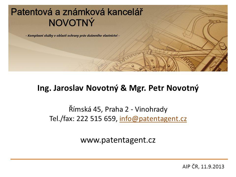 Ing. Jaroslav Novotný & Mgr. Petr Novotný Římská 45, Praha 2 - Vinohrady Tel./fax: 222 515 659, info@patentagent.cz www.patentagent.cz AIP ČR, 11.9.20