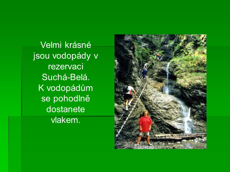 SLOVENSKÝ RÁJ  Slovenský ráj je národní park, který se nachází na východním Slovensku.  Byl prohlášen za chráněnou krajinou oblast. Má rozlohu 19 00