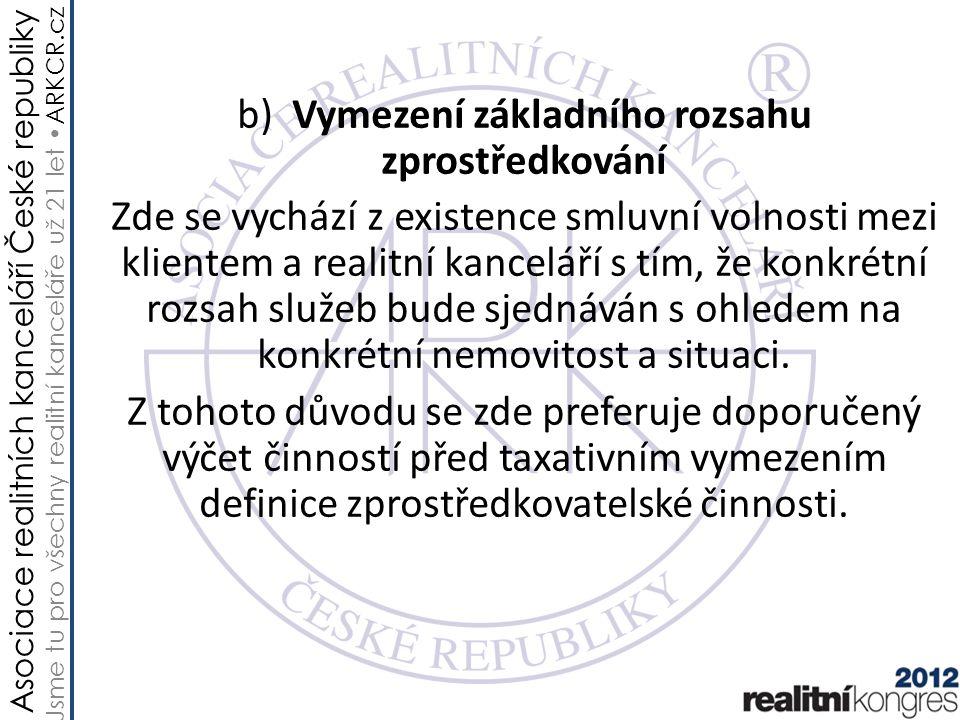 Asociace realitních kanceláří České republiky Jsme tu pro všechny realitní kanceláře už 21 let ARKCR.cz b) Vymezení základního rozsahu zprostředkování