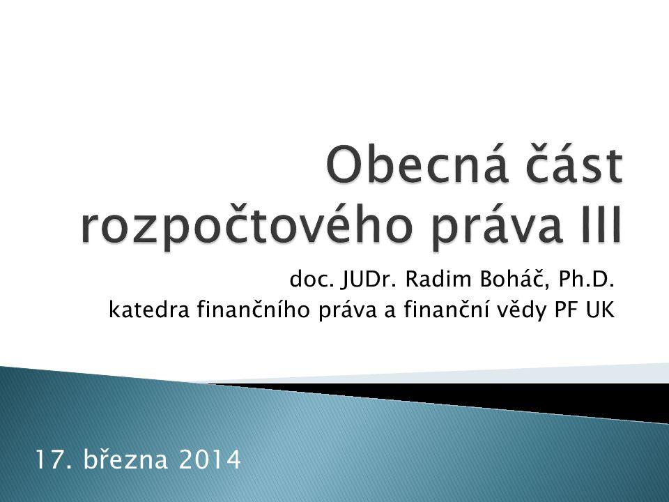  rozpočtověprávní vztahy ◦ v oblasti státního rozpočtu ◦ v oblasti místních rozpočtů ◦ rozpočtověprávní vztahy v oblasti státních fondů ◦ rozpočtověprávní vztahy mezi veřejnými rozpočty 22