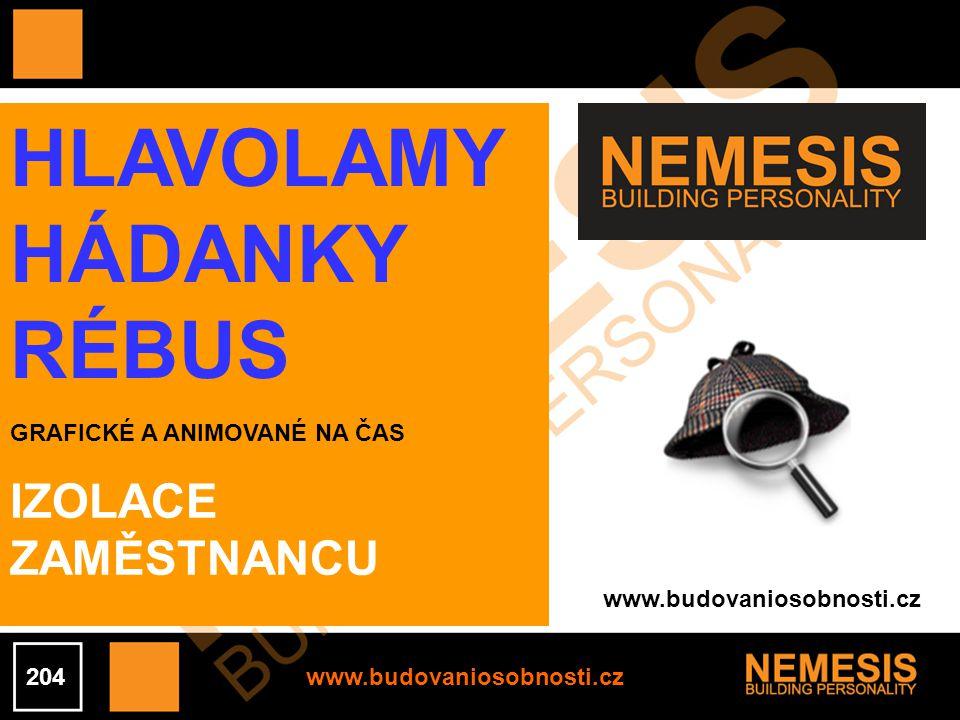 www.budovaniosobnosti.cz HLAVOLAMY HÁDANKY RÉBUS GRAFICKÉ A ANIMOVANÉ NA ČAS 204 IZOLACE ZAMĚSTNANCU