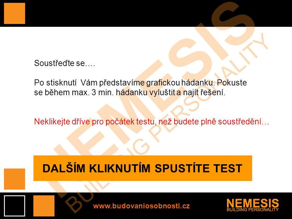 www.budovaniosobnosti.cz Zadání Zaměstnavatel delší dobu sledoval své zaměstnance a všimnul si jejich schopnosti trávit spolu spoustu času.