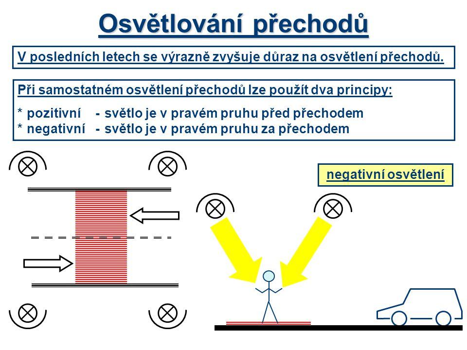 Osvětlování přechodů V posledních letech se výrazně zvyšuje důraz na osvětlení přechodů. Při samostatném osvětlení přechodů lze použít dva principy: *