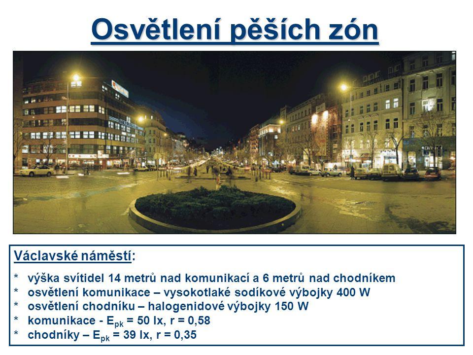 Osvětlení pěších zón Václavské náměstí: *výška svítidel 14 metrů nad komunikací a 6 metrů nad chodníkem *osvětlení komunikace – vysokotlaké sodíkové v