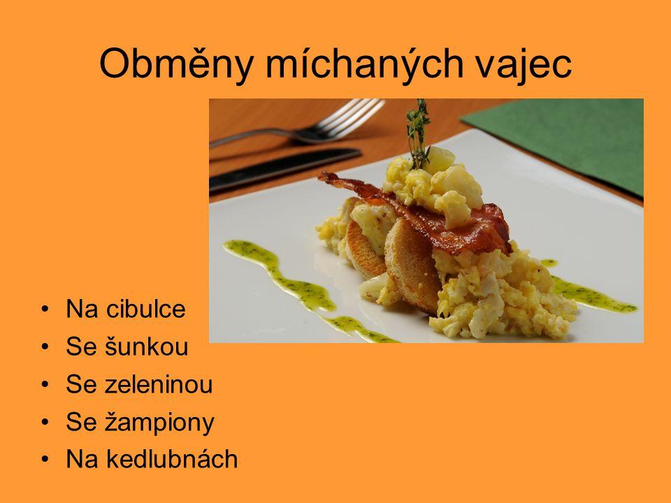 Obměny míchaných vajec Na cibulce Se šunkou Se zeleninou Se žampiony Na kedlubnách