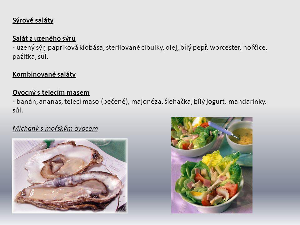 Sýrové saláty Salát z uzeného sýru - uzený sýr, papriková klobása, sterilované cibulky, olej, bílý pepř, worcester, hořčice, pažitka, sůl. Kombinované