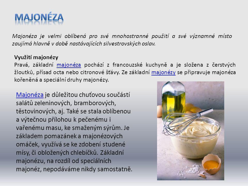 Příprava základní - pravé majonézy Ingredience: 2 žloutky, 30 dkg oleje, 2 lžíce octa nebo šťáva z poloviny citronu, sůl Postup: Žloutky vložíme do misky s kulatým dnem, nejlépe porcelánové.