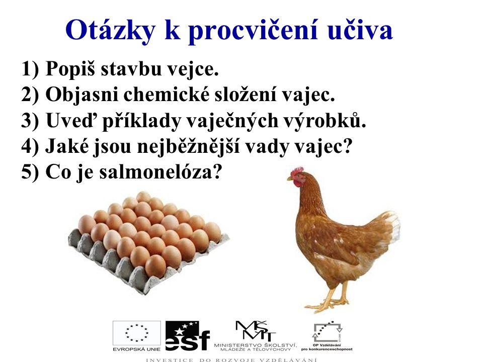 Správné odpovědi A – křepelčí vejce B – vejce pštrosí a slepičí C – pštrosí vejce D – krůtí a slepičí vejce