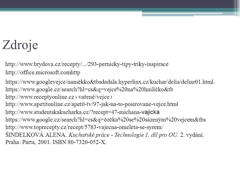 Zdroje http://www.brydova.cz/recepty/.../293-pernicky-tipy-triky-inspirace http://office.microsoft.comhttp https://www.googlevejce/naměkko&tbsdadala.hyperlinx.cz/kuchar/delia/deliar01.html.