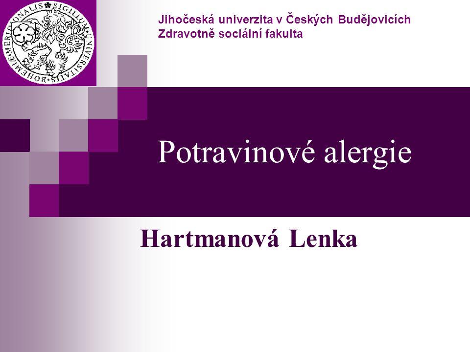 Potravinové alergie Hartmanová Lenka Jihočeská univerzita v Českých Budějovicích Zdravotně sociální fakulta
