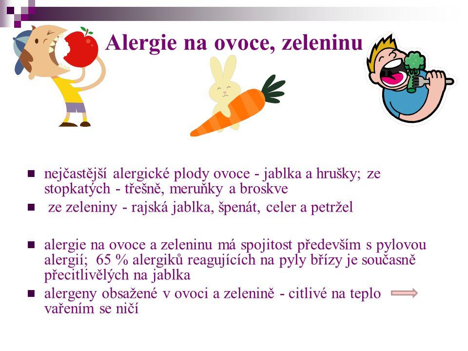 Alergie na ovoce, zeleninu nejčastější alergické plody ovoce - jablka a hrušky; ze stopkatých - třešně, meruňky a broskve ze zeleniny - rajská jablka,