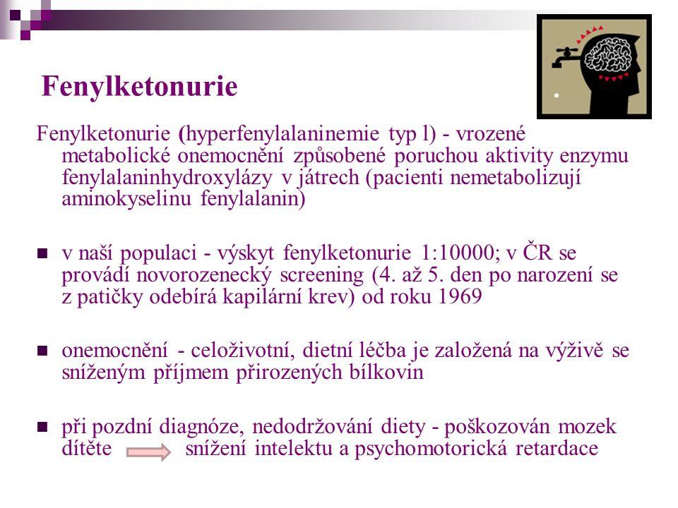 Fenylketonurie Fenylketonurie (hyperfenylalaninemie typ l) - vrozené metabolické onemocnění způsobené poruchou aktivity enzymu fenylalaninhydroxylázy