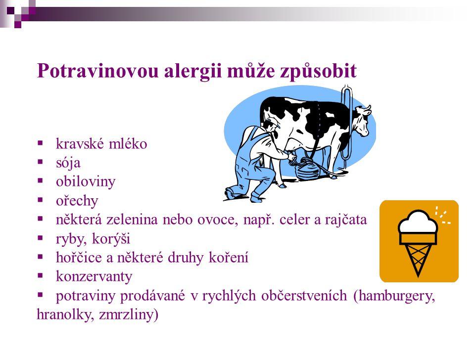 Potravinovou alergii může způsobit  kravské mléko  sója  obiloviny  ořechy  některá zelenina nebo ovoce, např. celer a rajčata  ryby, korýši  h