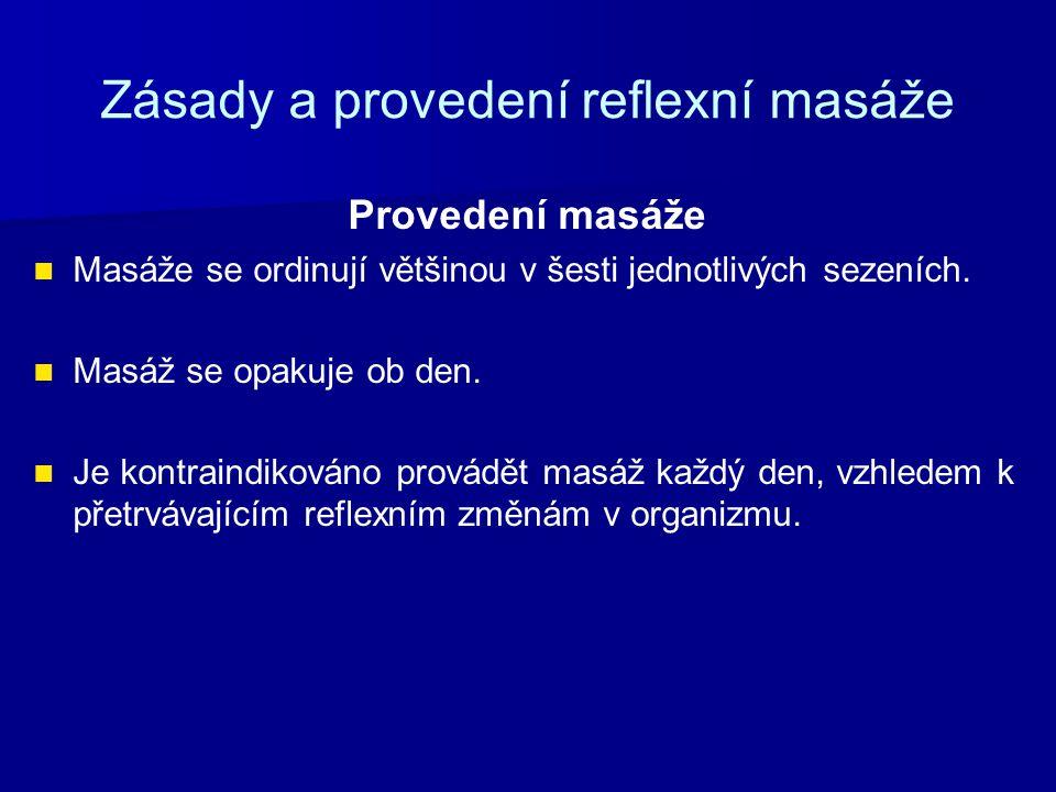 Zásady a provedení reflexní masáže Provedení masáže Masáže se ordinují většinou v šesti jednotlivých sezeních.