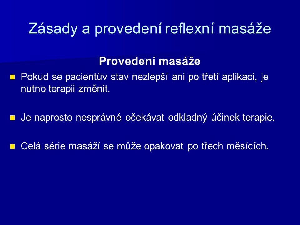 Zásady a provedení reflexní masáže Provedení masáže Pokud se pacientův stav nezlepší ani po třetí aplikaci, je nutno terapii změnit.