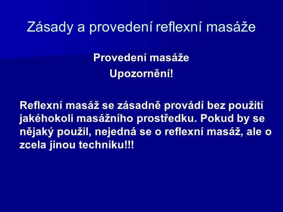 Zásady a provedení reflexní masáže Provedení masáže Upozornění.