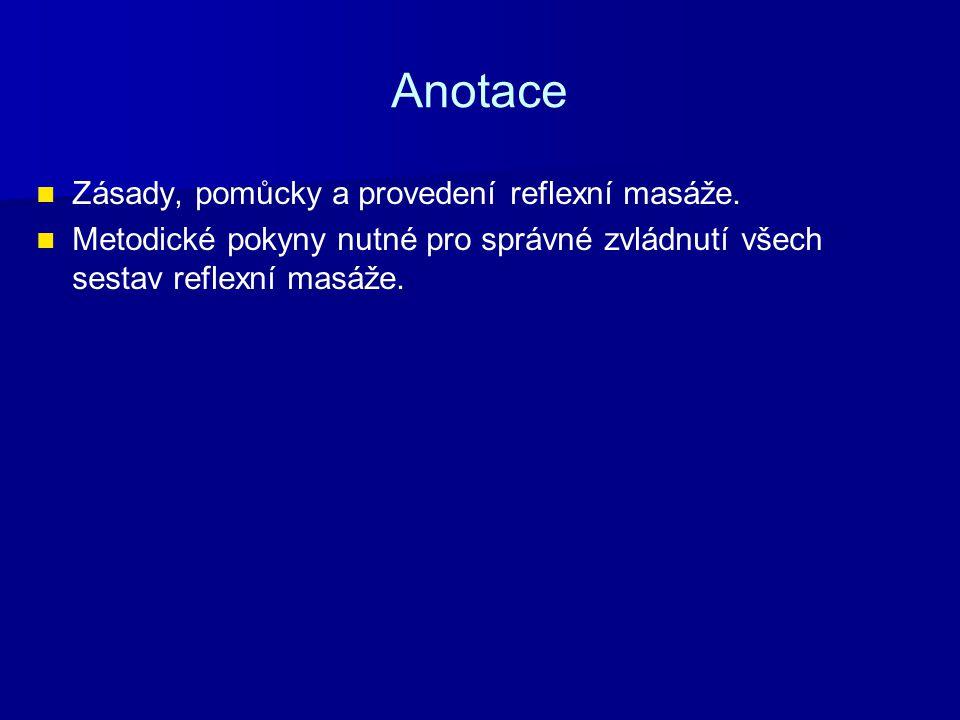 Anotace Zásady, pomůcky a provedení reflexní masáže.