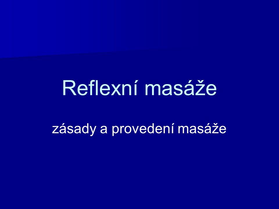 Opakování Kdo ordinuje reflexní masáž.Lékař Kdo určuje intenzitu masáže.